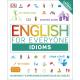 English for Everyone: Idioms. Modismos y expresiones idiomáticas del inglés