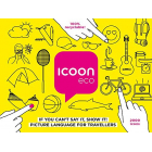 Icoon Eco. Diccionario visual. 2.000 iconos: if you can't say it, show it! picture language for travellers