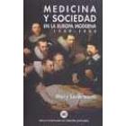 Medicina y sociedad en la Europa Moderna. 1500-1800