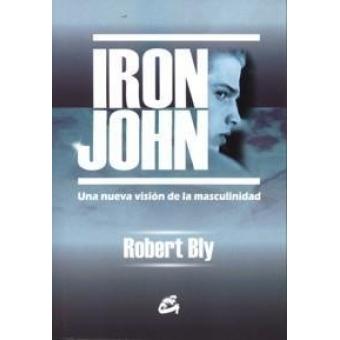 Iron John : Una nueva visión de la masculinidad