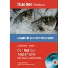 Der Ruf der Tagesfische und andere Geschichten. Audio-Cd+Taschenbusch (Hueber-Hörbuch)