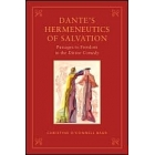 Dante's hermeneutics of salvation: passages to freedom in the
