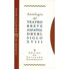 Antología del teatro breve español del siglo XVIII.(Ed. de Fernando Do