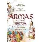 Armas de la Antigua Iberia. De Tartessos a Numancia