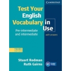 Test Your English Vocabulary in Use Pre-intermediate and Intermediate with key 3rd Edition