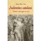 Sodomites catalans. Història i vida (segles XIII-XVIII)