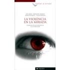 La violencia en la mirada. Conflicto, infancia y televisión
