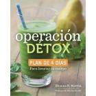 Operación Détox. Plan de 4 días para limpiar tu cuerpo