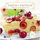 Tartas y pasteles. 50 deliciosas recetas de repostería casera