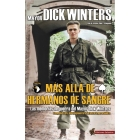 Más allá de Hermanos de sangre. Las memorias de guerra del Mayor Dick Winters. Compañía Easy, 506 Regimiento de infantería paracaidista