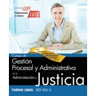 Cuerpo de Gestión Procesal y Administrativa de la Administración de Justicia. Turno Libre. Test Vol. II.