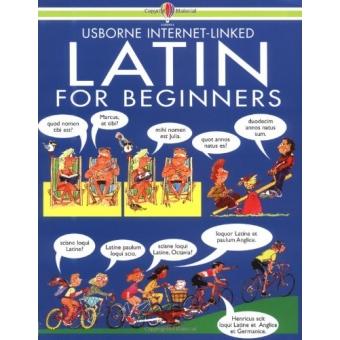 Latin for Beginners: (Usborne Internet Linked)