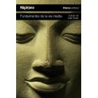 Fundamentos de la vía media. El camino budista hacia el vacío