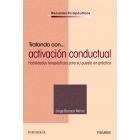 Tratando con... activación conductual. Habilidades terapéuticas para su puesta en práctica
