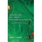 Heidegger Becoming Phenomenological: Interpreting Husserl Through Dilthey, 1916-1925