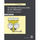 Tecnología del procesado de los alimentos. Principios y práctica