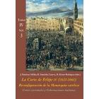 La Corte de Felipe IV (1621-1665) Reconfiguración de la Monarquía católica Tomo IV: Los Reinos y la política internacional Vol.3: Cortes virreinales y Gobernaciones italianas