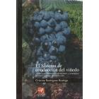 El sistema de conducción del viñedo. Análisis ecofisiológico, agronómico y económico de cinco sistemas de conducción.