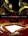 Staging shakespearean theatre