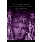Matrona Docta. Educated Woman in the Roman élite from Cornelia to Julia Domna
