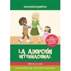La adopción internacional. Niños y adolescentes. Guía pedagógica con casos prácticos
