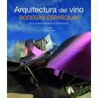 Las bodegas españolas. Arquitectura del vino