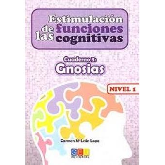 Estimulación de las funciones cognitivas. Nivel 2.Cuaderno 3.Gnosias