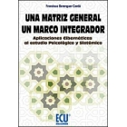 Una matriz general. Un marco integrador