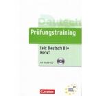 Prüfungstraining telc-Test B1+ Beruf Übungsbuch mit CD