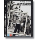 Joan Colom. Yo hago la calle. Fotografías 1957-2010