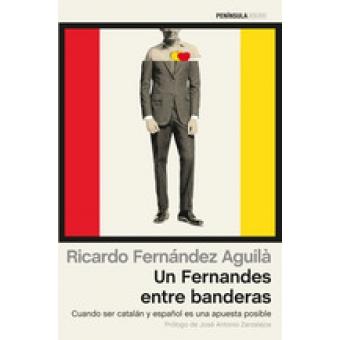 Un Fernandes entre banderas. Cuando ser catalán y español es una apuesta posible