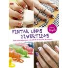 Pintar uñas divertidas. Todo sobre la manicura y el cuidado de las uñas paso a paso