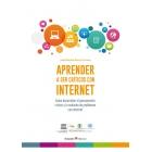 Aprender a ser críticos con internet. Cómo desarrollar el pensamiento crítico y la solución de problemas con internet