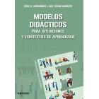 Modelos didácticos. Para situaciones y contextos de aprendizaje