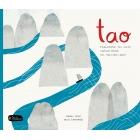 Tao. Fragmentos del viejo camino chino del maestro Laozi