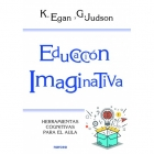 Educación Imaginativa. Herramientas cognitivas para el aula