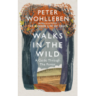 Walks in the wild. A Guide Through the forest