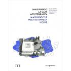 Imaginando la casa mediterránea/Imagining the mediterranean house