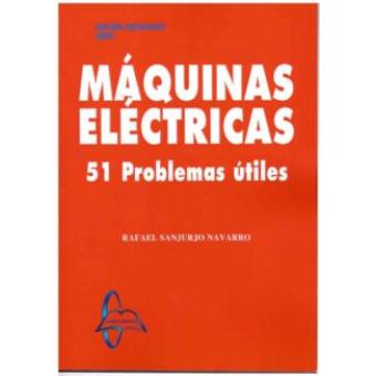 Máquinas eléctricas. 51 problemas útiles