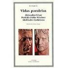 Vidas paralelas: Alejandro-César/Pericles-Fabio Maximo/Alcibíades-Coriolano