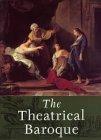 The theatrical baroque (Catalogue of the exhibition, Chicago, 2001)