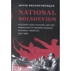 National bolshevism. Stalinist mass culture and the formation of modern russian national identity, 1931-1956
