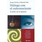 Diálogo con el subconsciente. El poder de la hipnosis