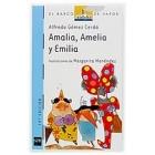 AMALIA, AMELIA Y EMILIA