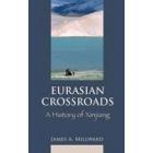Eurasian Crossroads: A History of Xinjiang