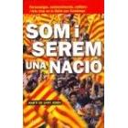 Som i serem una nació. Personatges, esdeveniments, entitas i fets clau en la lluita per Catalunya