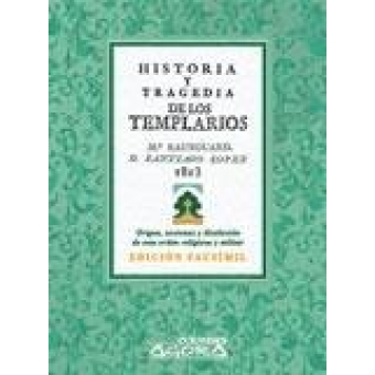 Historia y tragedia de los templarios. Origen, acciones y disolución de esta orden religiosa y militar