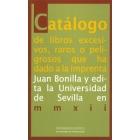 Catálogo de libros excesivos, raros o peligrosos que ha dado a la imprenta Juan Bonilla...