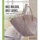Diez bolsos, diez looks -Rosas Crafts-
