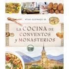 Atlas ilustrado de La cocina de conventos y monasterios